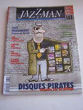 MAGAZINE JAZZMAN N° 39 . DISQUES PIRATES . COUVERTURE DE SINE . TRES BON ETAT .