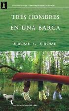 Tres Hombres en una Barca : (Por No Mencionar Al Perro) by Jerome K. Jerome...