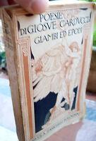 1910 'GIAMBI ED EPODI' POESIE DI GIOSUE' CARDUCCI