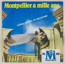 Montpellier a mille ans 45 tours Hymne officiel du Millénaire 1985