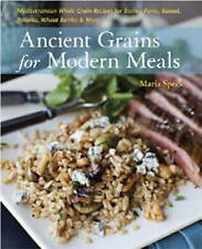 Ancient Grains for Modern Meals: Mediterranean Whole Grain Recipes for Barley, F