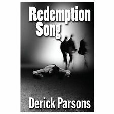 Redemption Song by Derick Parsons (2012, Paperback)