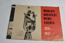 Vintage WORLD'S GREATEST NEWS EVENTS 1931 - 1957 World War II Era +