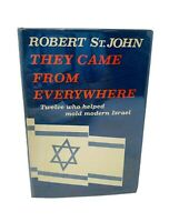 Robert St John They Came From Everywhere Twelve Who Helped 1962 Signed First