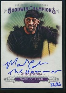 2018 Upper Deck Goodwin Champions Auto Inscribed Mark Coleman The Hammer 22/26