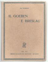 TEN. NEUMANN-IL GOEBEN E BRESLAU CON 12 ILLUSTRAZIONI-MARANGONI ED. 1938-O254