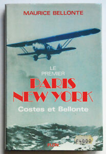 LE PREMIER PARIS NEW YORK : Costes et Bellonte. Aéronautique Histoire Aviation