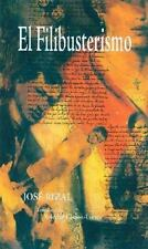 El Filibusterismo : Subversion: A Sequel to Noli Me Tangere by Jose Rizal...