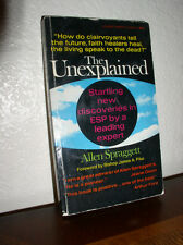 The Unexplained: Startling New Discoveries in ESP by Allen Spraggett (1968, PB)