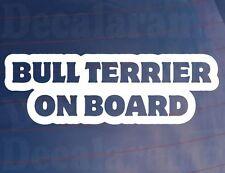 Bull Terrier on Board NEUHEIT Auto / Van/ Scheiben Aufkleber ideal für Hund