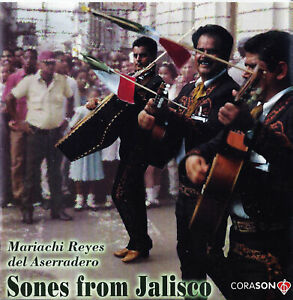 "MARIACHI REYES DEL ASERRADERO ""Sones From Jalisco""  World Music CD Mexico"
