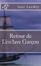 Retour de l'esclave Garçon by Jane Landey (2015, Paperback)