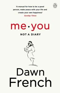Me, you: a diary by Dawn French (Paperback / softback) FREE Shipping, Save £s