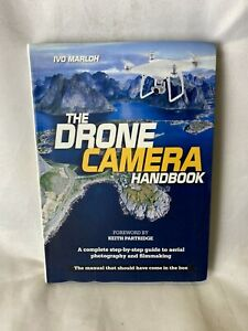 The Drone Camera Handbook: A complete step-by-step guide to ae... by Marloh, Ivo