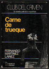 CARNE DE TRUEQUE - FERNANDO MARTINEZ LAINEZ - FIRMA Y DEDICATORIA DEL AUTOR