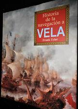 Historia de la navegacion a VELA   author FRANK TYLER Hardcover Printed in SPAIN