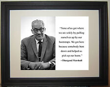 "Thurgood Marshall ""pick up our boots"" Quote Civil Rights Framed Photo Picture"