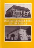 Die Stadtgemeinde Horn und ihr Rathaus * Erich Rabl * Thurnhof Verwaltung 1998