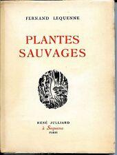 PLANTES SAUVAGES - Fernand Lequenne 1944 - Ed Or.Tirage Limité