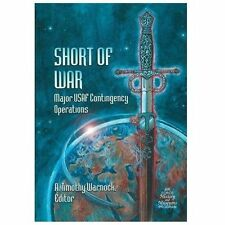 Short of War : Major Us Contingency Operations 1947-1997 by Air Force History...