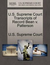 U.S. Supreme Court Transcripts of Record Bean v. Patterson.by Court New.#