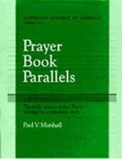Prayer Book Parallels: The Public Services of the Church Arranged for Comparativ