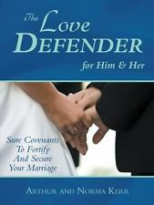 The Love Defender: Sure Covenants To Fortify And Secure Your Marriage