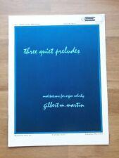 Orgel ? Three Quiet Preludes, Meditationen für Orgel ? Gilbert M. Martin, *RAR!*