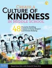 Create a Culture of Kindness in Middle School: 48 Character-Building Lessons to