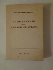 Il Sillabario della Morale Cristiana - Francesco Olgiati - Vita e Pensiero 1954