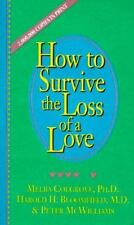 How to Survive the Loss of a Love by Melba Colgrove, Peter McWilliams and...