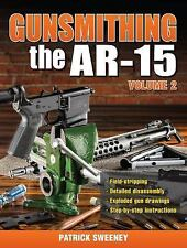 Gunsmithing - The AR-15 Vol. 2 by Patrick Sweeney *Unused and Free Shipping