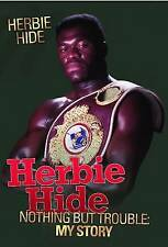 Nothing But Trouble: My Story,Herbie Hide,Good Book mon0000048645