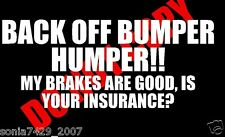 BACK OFF BUMPER HUMPER Tailgate Funny Car Truck Window White Vinyl Decal Sticker