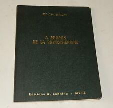 A propos de la PHYTOTHERAPIE - Dr CH. BACH 1966 : Grande Absinthe + Mélisse....