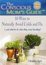 10 Ways to Naturally Avoid Colds and Flu : (... and What to Do When They Come...