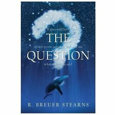 The Question: If you could have the answer to only one question what would you a