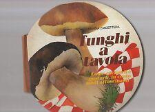 funghi a tavola - marina zanzottera -