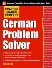 Practice Makes Perfect German Problem Solver: With 130 Exercises, Swick, Ed, Ver