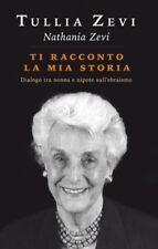 Ti racconto la mia storia. Dialogo tra nonna e nipote sull'ebraismo -Tullia Zevi