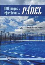 1001 Juegos y Ejercicios de Padel (Paperback or Softback)