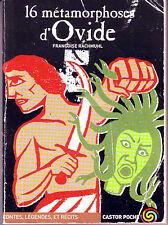 16 Métamorphoses d'Ovide Contes Légendes Castor poche n° 943 * dès 11 ans