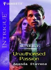 Unauthorised Passion (Silhouette Intrigue)-Amanda Stevens