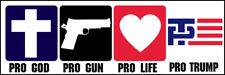 3x9 inch Pro God Pro Gun Pro Life PRO TRUMP Bumper Sticker -conservative gop usa
