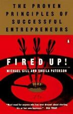 Fired Up!: The Proven Principles of Successful Entrepreneurs, Michael Gates Gill