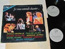 JE VOUS ENTENDS CHANTER... 2-LP Nicole Croisille Pauline Julien Michel Rivard+