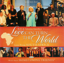 Love Can Turn the World by Bill & Gloria Gaither ~ Live From South Africa ~ CD