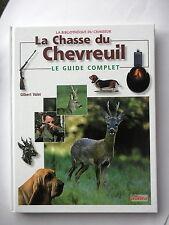 LA CHASSE DU CHEVREUIL LE GUIDE COMPLET - PAR GILBERT VALET