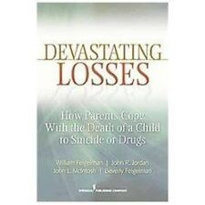 Devastating Losses : How Parents Cope with the Death of a Child to Suicide or...