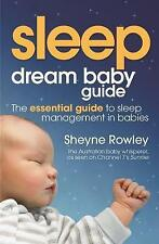 NEW Dream Baby Guide: Sleep: The Essential Guide to Sleep Management in Babies